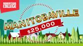 MANITOBAVILLE: WIN $25,000 FOR YOUR COMMUNITY