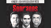 COMEDY AND CONVERSATION WITH THE SOPRANOS (JAN. 16)